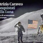 Conquistati dalla Luna, le diverse anime di una conquista