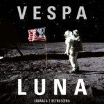 La conquista della Luna secondo Vespa